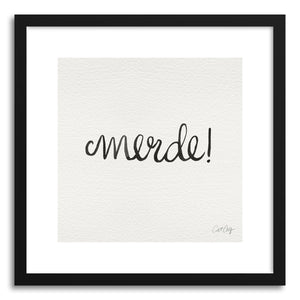 Art print MERDE typeonly Black by artist Cat Coquillette