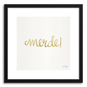 Art print MERDE typeonly Gold by artist Cat Coquillette
