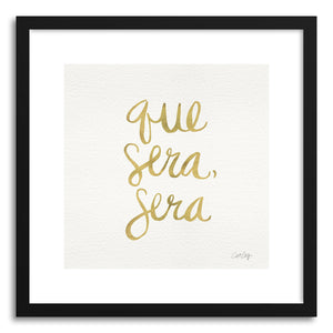 hide - Art print Que Sera Sera Gold by artist Cat Coquillette in natural wood frame