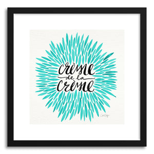 hide - Art print Turquoise Creme DeLa Creme by artist Cat Coquillette in natural wood frame
