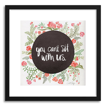 Fine art print You Cant Sit With Us by artist Cat Coquillette