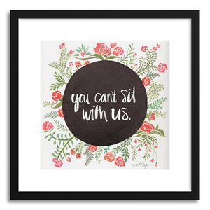 hide - Art print You Cant Sit With Us by artist Cat Coquillette in natural wood frame