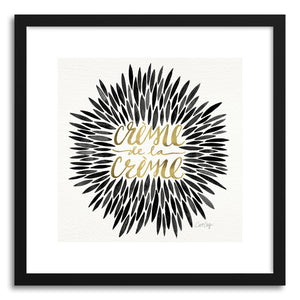 hide - Art print Black Creme DeLa Creme by artist Cat Coquillette in white frame