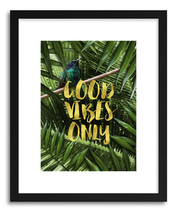 hide - Art print Good Vibes Only by artist Emanuela Carratoni in natural wood frame