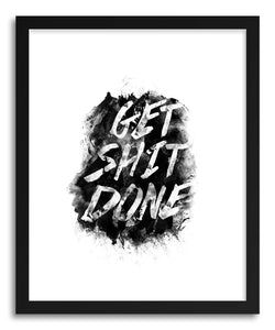 hide - Art Print Get Shit Done by artist Rui Faria in white frame