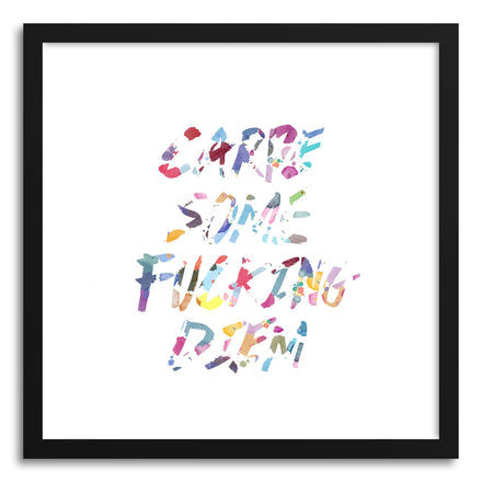 Fine art print Carpe Some Fucking Diem Color Ink by artist Rui Faria
