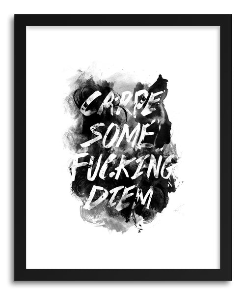 Fine art print Carpe Some FuckIng Diem Ink by artist Rui Faria