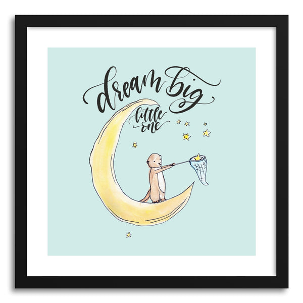 Fine art print Dream Big Little One by artist Peggy Dean