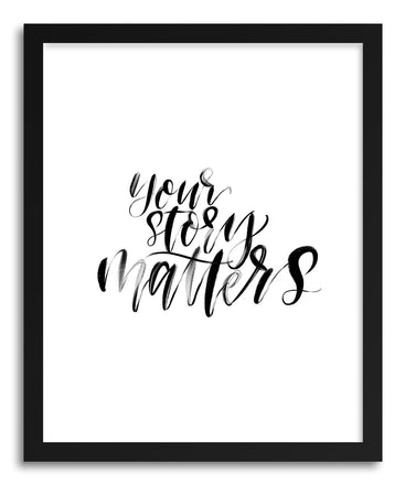 Fine art print Your Story Matters by artist Peggy Dean