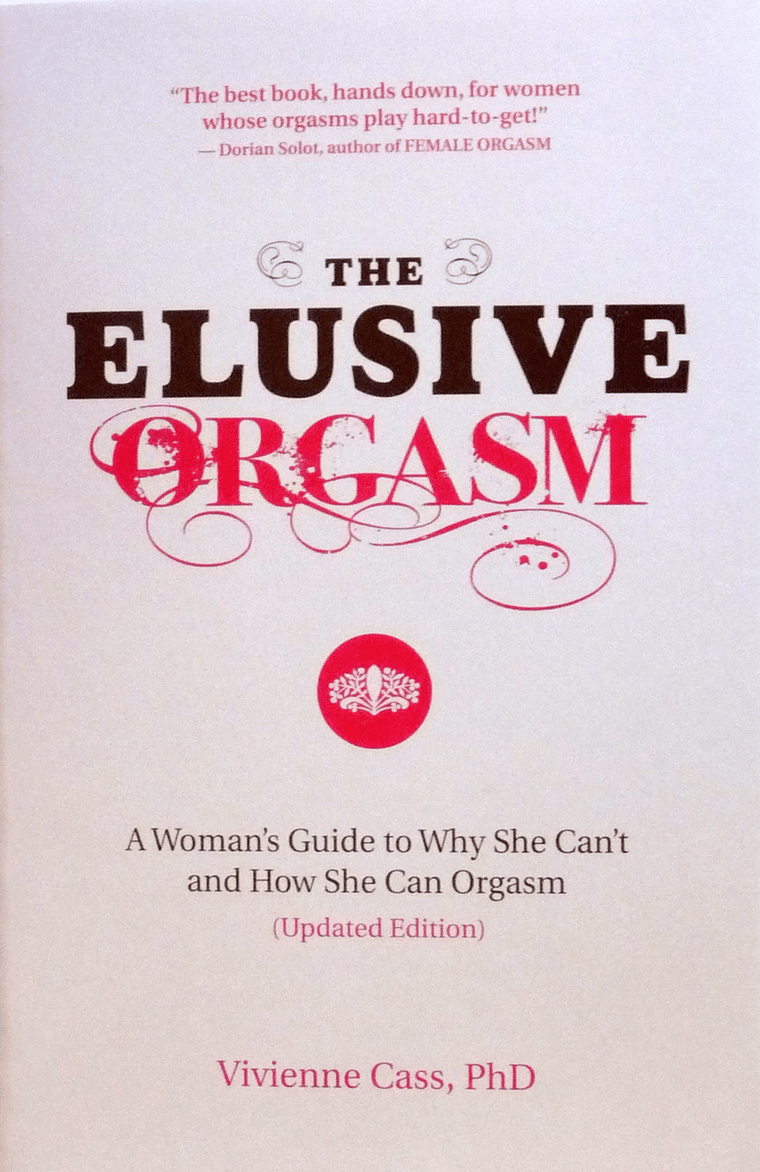 The Elusive Orgasm by Vivienne Cass, PhD