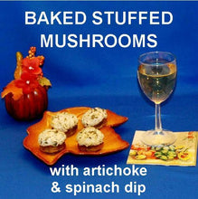 Load image into Gallery viewer, Baked stuffed mushrooms with Artichoke Spinach Dip, served with white wine  Fall
