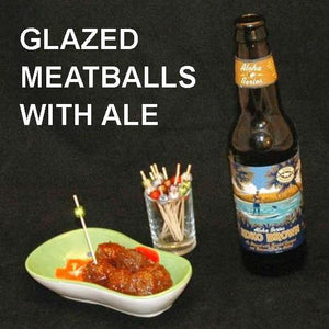 Bloody Mary Spiced Ketchup Glazed Meatballs and seasonal craft ale Summer