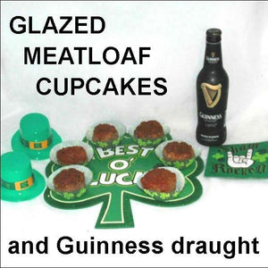 St. Patrick's main dish or appetizer: Meatloaf Cupcakes with Bloody Mary Spiced Ketchup glaze, served with Guinness Draught StP