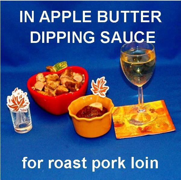 Roast pork chunks with Casablanca Apple Butter dipping sauce, served  with white wine Fall