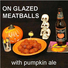 Load image into Gallery viewer, Casablanca spicy ketchup glazed meatballs and seasonal craft ale Hallow