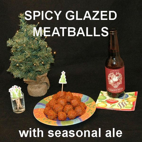 Casablanca Spicy Ketchup Glazed Meatballs with seasonal ale Christmas