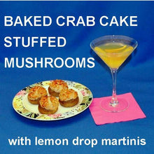 Load image into Gallery viewer, Crab Cake Dip Baked Stuffed Mushrooms with Lemon Drop martini Summer