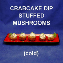 Load image into Gallery viewer, Cold Crab Cake Dip Stuffed Mushrooms