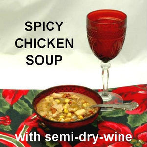 El Paso Chicken Soup served with white wine Christmas