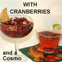 Load image into Gallery viewer, Cranberry Orange Habanero Salsa, with tortilla chips and a Cosmo Fall