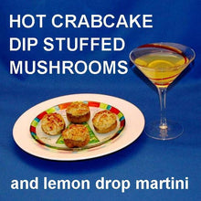 Load image into Gallery viewer, Crabcake Dip Baked Stuffed Mushrooms with Lemon Drop martini Christmas