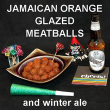 Load image into Gallery viewer, Jamaican Orange Chili Sauce Glazed Meatballs and winter ale New Year's