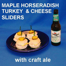 Load image into Gallery viewer, Turkey and cheese sliders with Maple Horseradish spread, served with ale