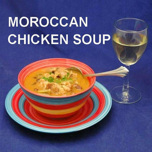 Moroccan Chicken Soup for family dinner, served with white wine