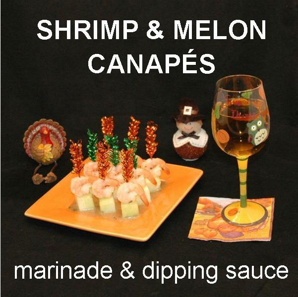 Shrimp and Melon Canapés with Rio Grande Vinaigrette Dipping Sauce and white wine Thanksgiving appetizer
