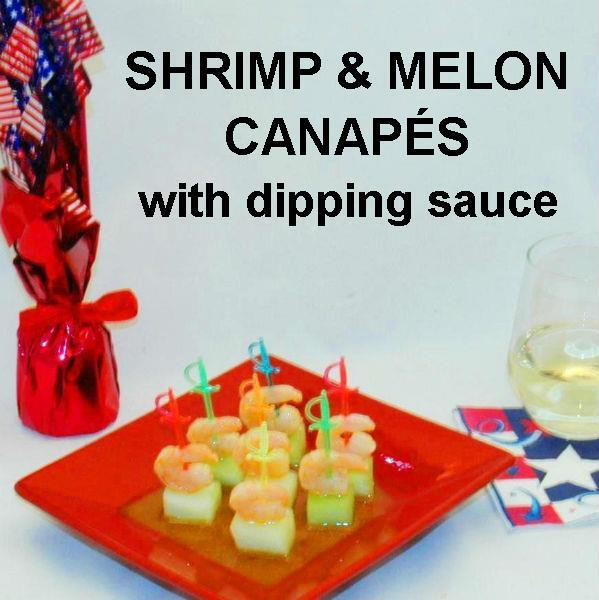 Shrimp and Melon Canapés with spicy Rio Grande Vinaigrette Marinade and Dipping Sauce, served with white wine July 4th