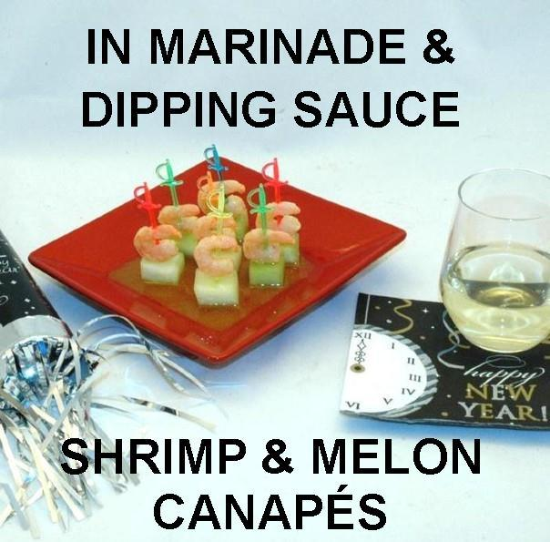 Shrimp and Melon Canapés with spicy Rio Grande Vinaigrette Marinade and Dipping Sauce, served with white wine New Year's