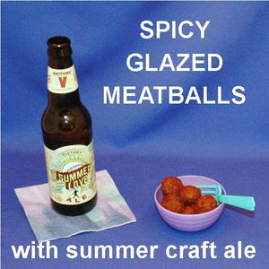 Rio Grande Spicy Ketchup Glazed Meatballs with summer ale