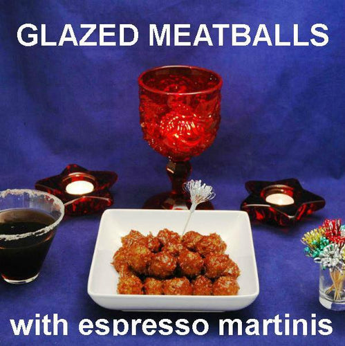 Rio Grande Spicy Ketchup Glazed Meatballs, with espresso martini Christmas