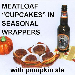 Roasted Garlic Spicy Ketchup Glazed Meatloaf Cupcakes with pumpkin ale Fall