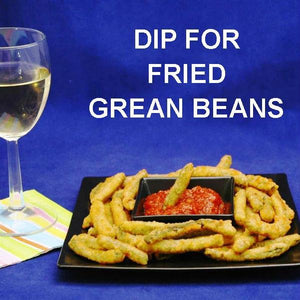 Fried green beans with Roasted Garlic Spiced Ketchup for dipping, served with white wine