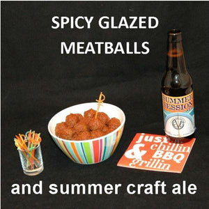 Roasted Garlic Spicy Ketchup Glazed Meatballs, served with summer farmhouse ale