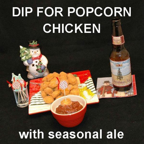 Popcorn Chicken with Roasted Garlic Spiced Ketchup dipping sauce, served with Christmas Ale