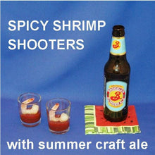 Load image into Gallery viewer, Shrimp Shooters with Roasted Garlic Spiced Ketchup cocktail sauce, served with summer ale