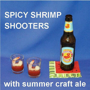 Shrimp Shooters with Roasted Garlic Spiced Ketchup cocktail sauce, served with summer ale