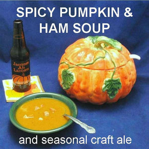 Sweet and Spicy Pumpkin and Ham Soup, served with pumpkin ale Fall