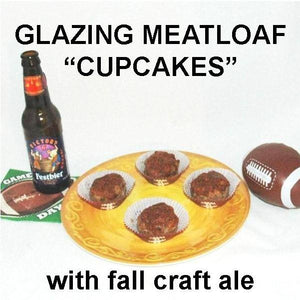 Meatloaf cupcake with Tortuga Bay Spicy Ketchup glaze, served with seasonal ale Football