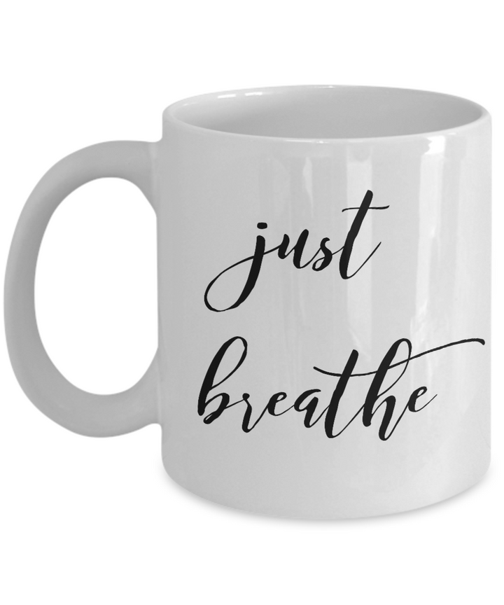 Just Breathe - White Mug