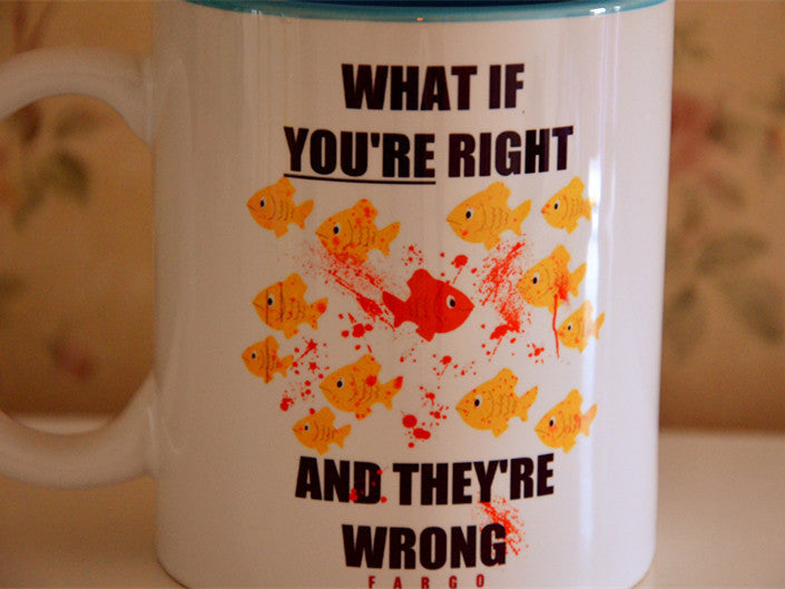"""What If You're Right And They Are Wrong"" Ceramic Coffee Mug Cup"