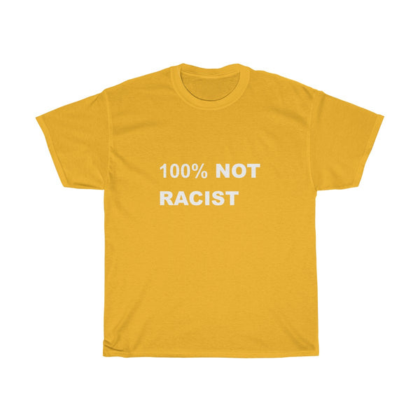 100% Not Racist T-Shirt