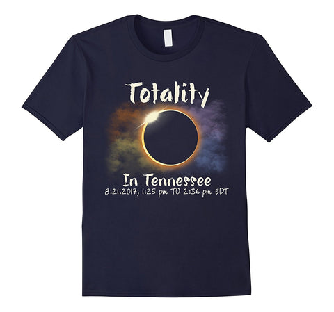 Totality In Tennessee T-shirt Total Solar Eclipse August 21