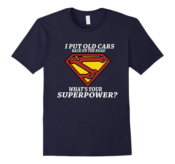 I Put Old Cars Back On The Road What's Your Superpower