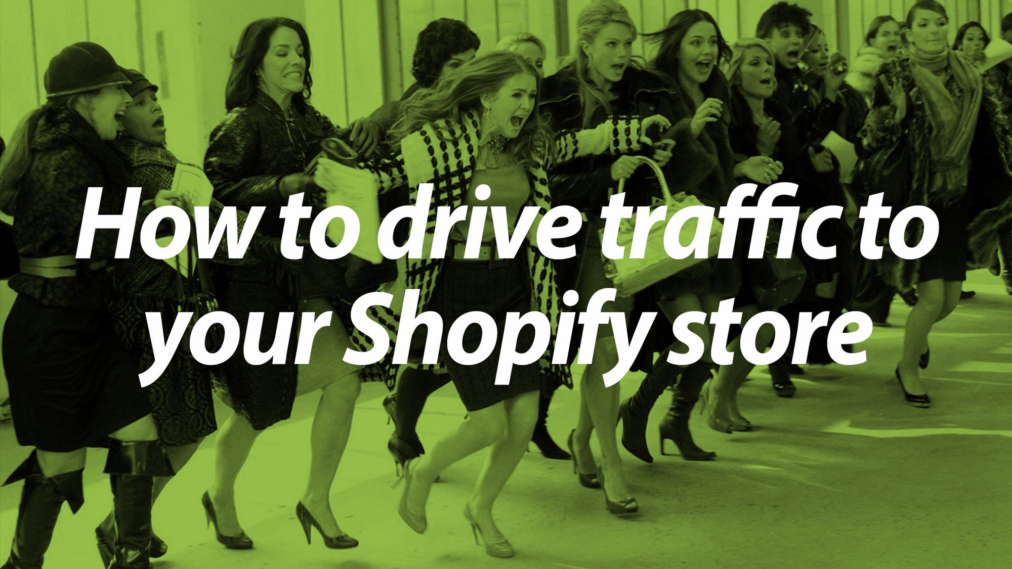 How to drive traffic to your Shopify store