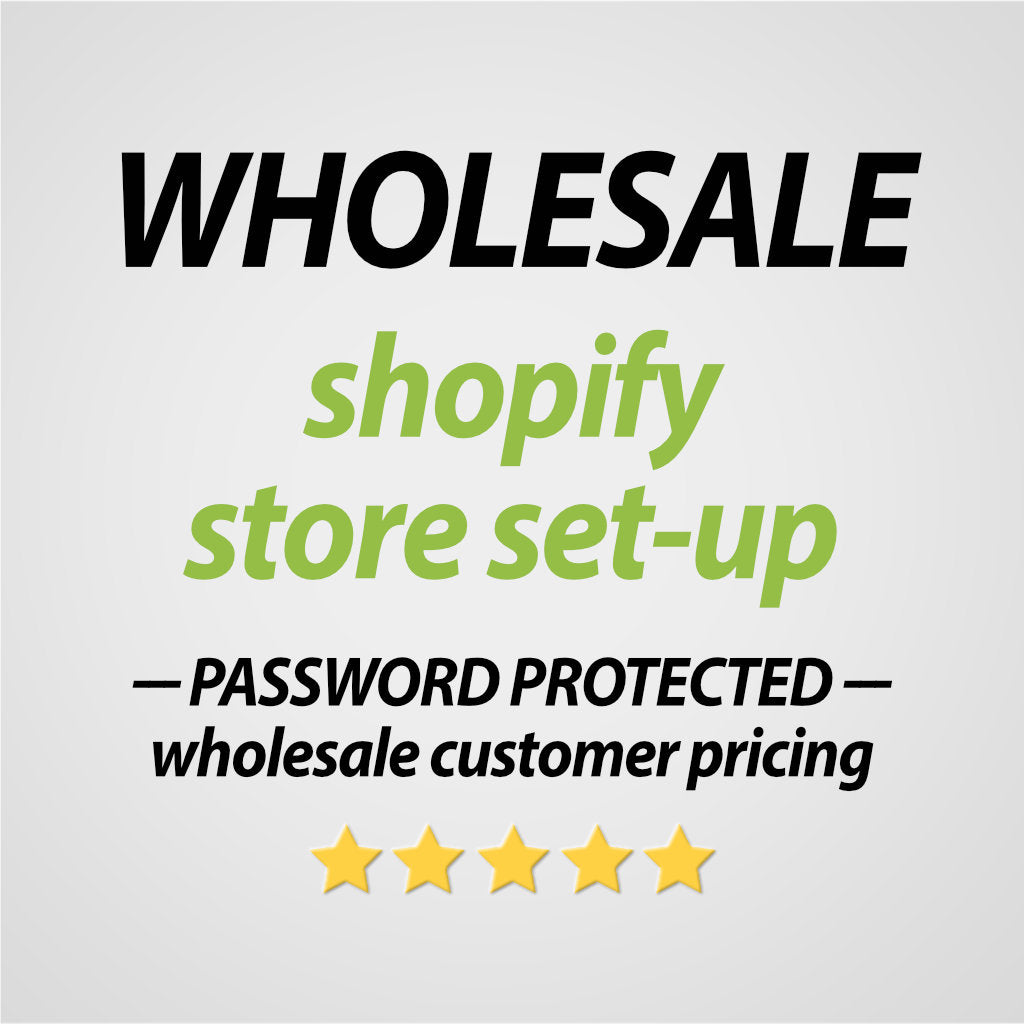 WHOLESALE Shopify store set-up - Password protected customer login