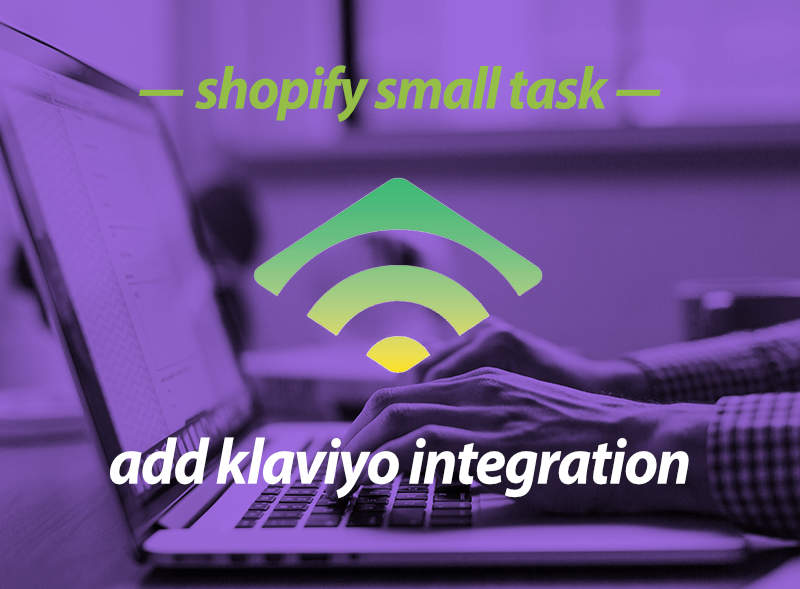 Add Klaviyo email marketing to Shopify store - Shopify small task