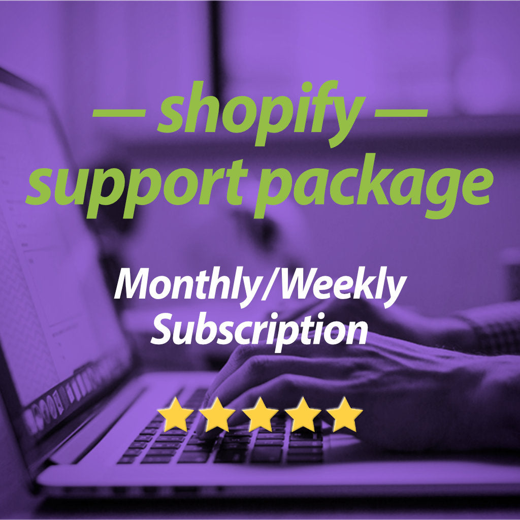 Shopify support packages - Monthly subscription